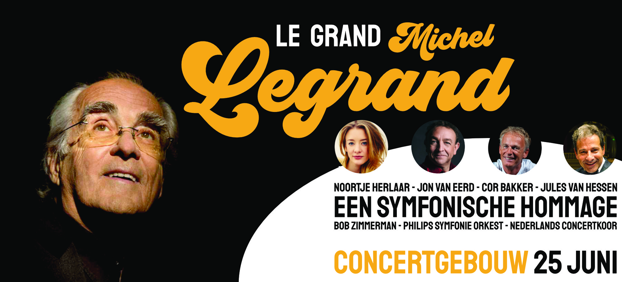 Le Grand Michel Legrand: een symfonische hommage - Cor Bakker, Noortje Herlaar, Jon van Eerd, Jules van Hessen